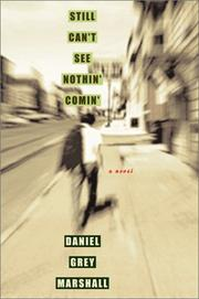 STILL CAN'T SEE NOTHIN' COMIN' by Daniel Grey Marshall