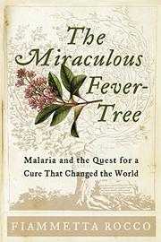 THE MIRACULOUS FEVER TREE by Fiammetta Rocco