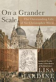 ON A GRANDER SCALE by Lisa Jardine