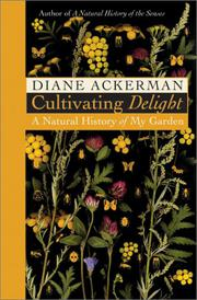 CULTIVATING DELIGHT by Diane Ackerman