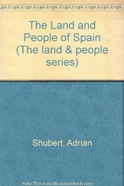 THE LAND AND PEOPLE OF SPAIN by Adrian Shubert