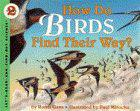 HOW DO BIRDS FIND THEIR WAY? by Roma Gans
