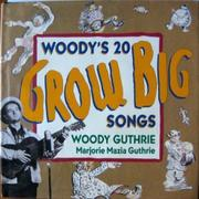 WOODY'S 20 GROW BIG SONGS by Woody Guthrie