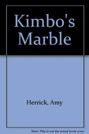 KIMBO'S MARBLE by Amy Herrick