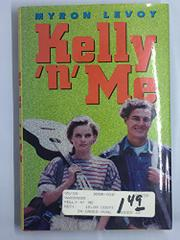 KELLY 'N' ME by Myron Levoy