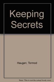 KEEPING SECRETS by Tormod Haugen