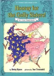 HORRAY FOR THE GOLLY SISTERS! by Betsy Byars
