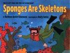 SPONGES ARE SKELETONS by Barbara Juster Esbensen