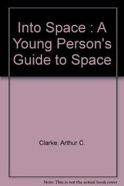 INTO SPACE  by Arthur C. Clarke