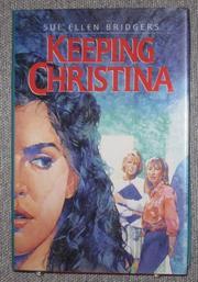 KEEPING CHRISTINA by Sue Ellen Bridgers