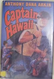 CAPTAIN HAWAII by Anthony Dana Arkin