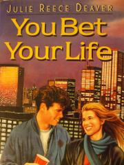 YOU BET YOUR LIFE by Julie Reece Deaver