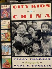 CITY KIDS IN CHINA by Peggy Thomson