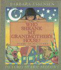 WHO SHRANK MY GRANDMOTHER'S HOUSE? by Barbara Juster Esbensen