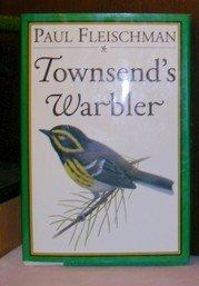 TOWNSEND'S WARBLER by Paul Fleischman