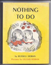 NOTHING TO DO by Lillian Hoban