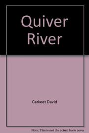 QUIVER RIVER by David Carkeet