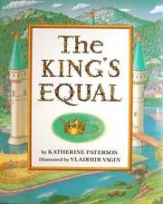 THE KING'S EQUAL by Katherine Paterson