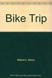 BIKE TRIP by Betsy Maestro