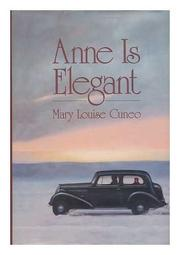 ANNE IS ELEGANT by Mary Louise Cuneo