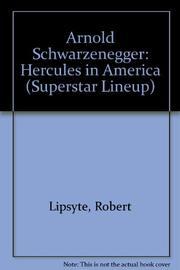 ARNOLD SCHWARZENEGGER by Robert Lipsyte