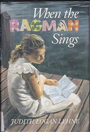 WHEN THE RAGMAN SINGS by Judith Logan Lehne