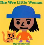 WEE LITTLE WOMAN by Byron Barton