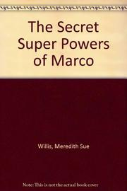 THE SECRET SUPER POWERS OF MARCO by Meredith Sue Willis