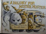 A HOLIDAY FOR MISTER MUSTER by Arnold Lobel