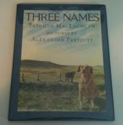 THREE NAMES by Patricia MacLachlan