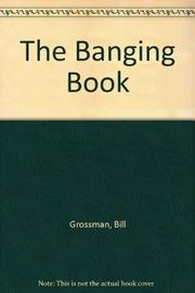 THE BANGING BOOK by Bill Grossman