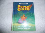 SUPER CLUCK by Jane O'Connor
