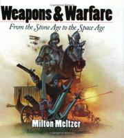 WEAPONS & WARFARE by Milton Meltzer