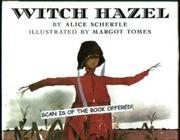 WITCH HAZEL by Alice Schertle