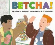 BETCHA! by Stuart J. Murphy