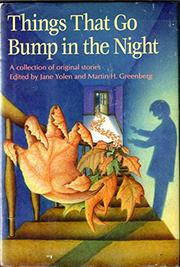 THINGS THAT GO BUMP IN THE NIGHT by Jane Yolen