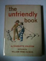 THE UNFRIENDLY BOOK by William Pene du Bois