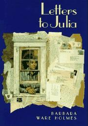 LETTERS TO JULIA by Barbara Ware Holmes