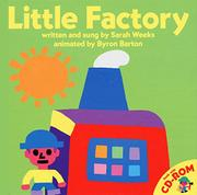 LITTLE FACTORY by Sarah Weeks