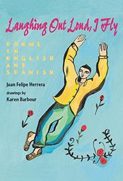 LAUGHING OUT LOUD, I FLY by Juan Felipe Herrera