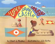 SUPER SAND CASTLE SATURDAY by Stuart J. Murphy