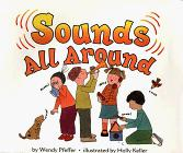 SOUNDS ALL AROUND by Wendy Pfeffer