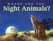 WHERE ARE THE NIGHT ANIMALS? by Mary Ann Fraser