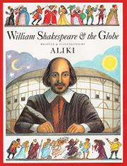 WILLIAM SHAKESPEARE AND THE GLOBE by Aliki