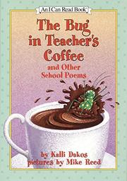 THE BUG IN TEACHER'S COFFEE by Kalli Dakos