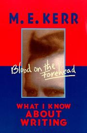 BLOOD ON THE FOREHEAD by M.E. Kerr