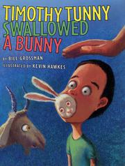TIMOTHY TUNNY SWALLOWED A BUNNY by Bill Grossman