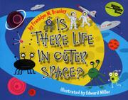 IS THERE LIFE IN OUTER SPACE? by Franklyn M. Branley