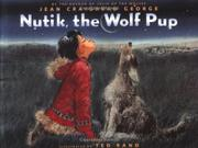 NUTIK, THE WOLF PUP by Jean Craighead George