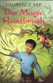 THE MAGIC PAINTBRUSH by Laurence Yep